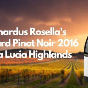 Bernardus Rosella's Vineyard Pinot Noir 2016 Santa Lucia Highlands