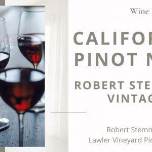 California Pinot Noir || Robert Stemmler Vintage 2013