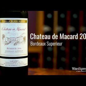 Chateau de Macard 2016 Reserve, Bordeaux Superieur