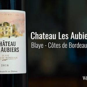 Chateau Les Aubiers 2016 Blaye - Côtes de Bordeaux