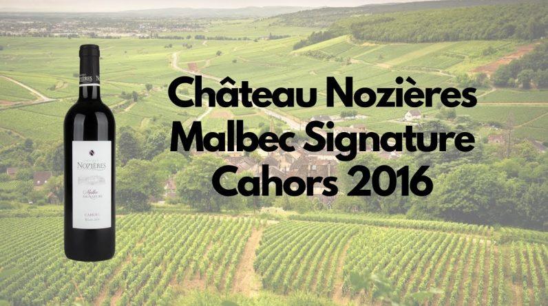 Château Nozières Malbec Signature Cahors 2016