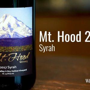 Mt. Hood 2017 Syrah, Dry Hollow Vineyard, Columbia Valley
