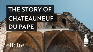 The Story And History Behind Chateauneuf Du Pape