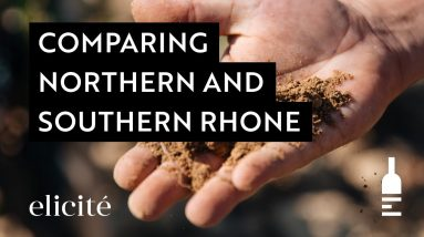 The Sub-Regions of The Rhone Valley: The Northern and Southern Rhone