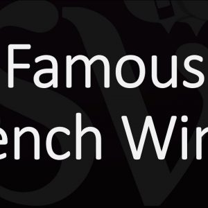 Top 10 Wines France is Famous For? The Best French Wine Regions - Part.1