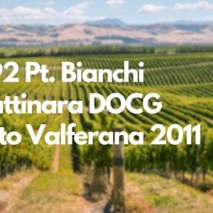 92 Pt. Bianchi Gattinara DOCG Vigneto Valferana 2011