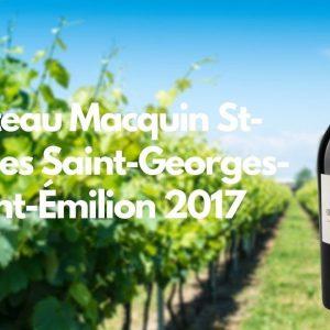 Château Macquin St-Georges Saint-Georges-Saint-Émilion 2017
