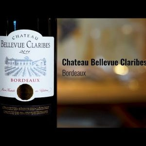 Chateau Bellevue Claribes 2016 Bordeaux