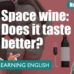 Space wine: Does it taste better? - News Review
